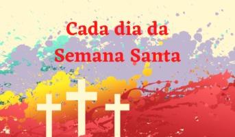 O que aconteceu em cada dia da Semana Santa?