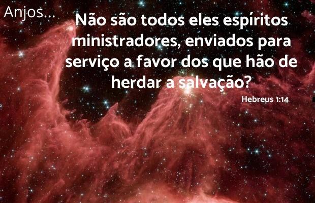 Hebreus 1:14 Anjos são espíritos ministradores enviados pelo Senhor aos seus filhos