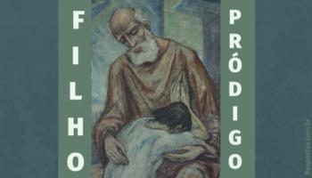 Qual é o significado da parábola do filho pródigo?
