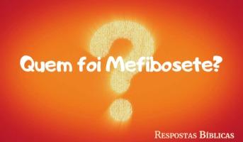 Quem foi Mefibosete?