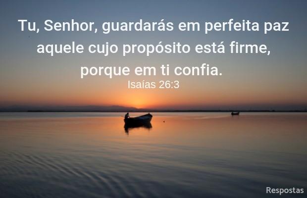 Deus guarda em perfeita paz quem confia