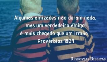 Provérbios 18:24  |  Amigo mais chegado que um irmão