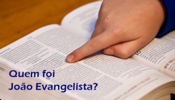 Quem foi João Evangelista?
