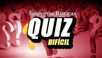 Quiz Bíblico: Perguntas difíceis