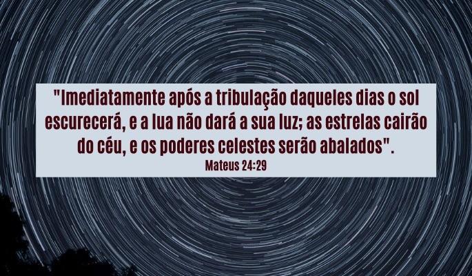 Sinais nos céus e terra - Mateus 24:29
