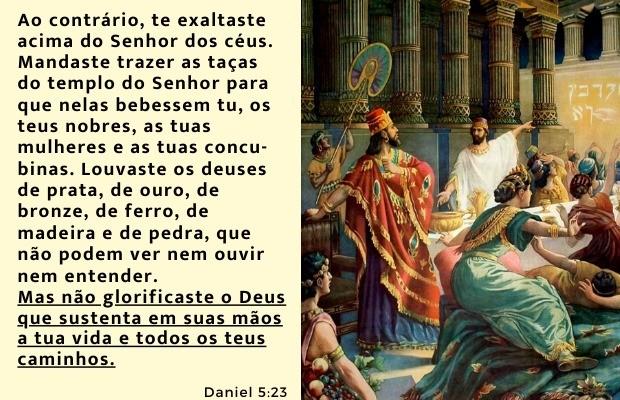 Daniel 5:23 - Gula idolatria e ostentaç