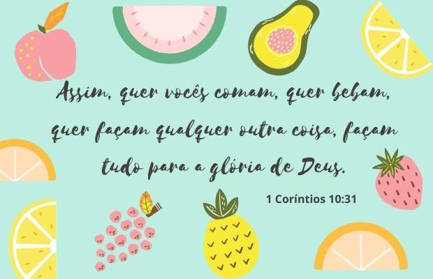 1 Coríntios 10:31 - Fazei tudo para a Glória de Deus
