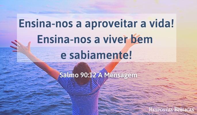 Salmo 90:12 A mensagem