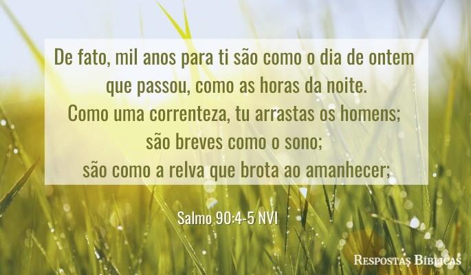 Salmo 90:4-5 NVI