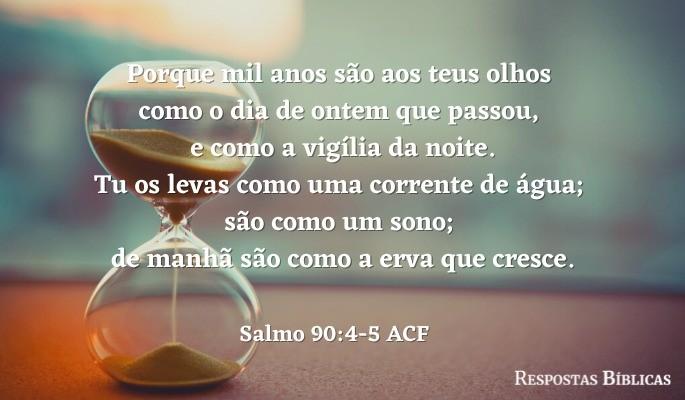Salmo 90:4-5 ACF