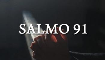 Salmo 91 Completo e comentado